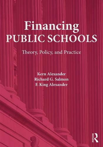 Compare Textbook Prices for Financing Public Schools 1 Edition ISBN 9780415645355 by Alexander, Kern,Salmon, Richard G.,Alexander, F. King