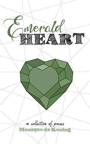 Emerald Heart by Monique de Koning