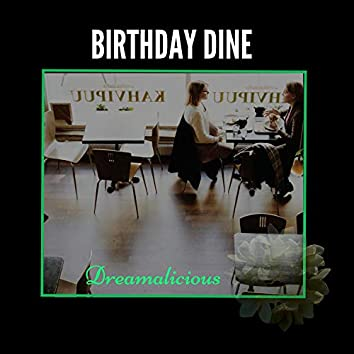 Birthday Dine - Chill Out Music For Lounging