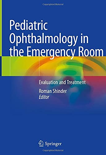 Pediatric Ophthalmology in the Emergency Room: Evaluation and Treatment
