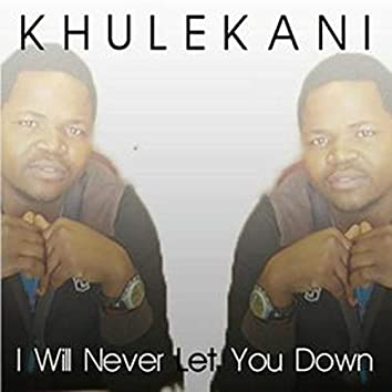 I will never let you down (World Music)