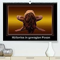 Huellenlos in gewagten Posen (Premium, hochwertiger DIN A2 Wandkalender 2022, Kunstdruck in Hochglanz): Aktaufnahmen huebscher Girls in aussergewoehlichen Posen (Monatskalender, 14 Seiten )