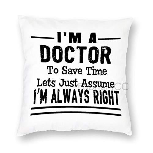 JamirtyRoy1 I'm A Doctor To Save Time Lets Just Assume I'm Always Right Funda de almohada de 66 x 66 pulgadas, funda de cojín decorativa para sofá, dormitorio, coche, decoración del hogar