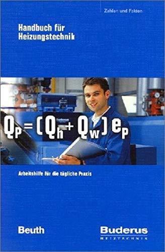 Buderus - Handbuch für Heizungstechnik: Arbeitshilfe für die tägliche Praxis