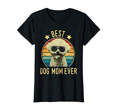 Womens Best Dog Mom Ever Bichon Frise Mother's Day Gift T-Shirt
