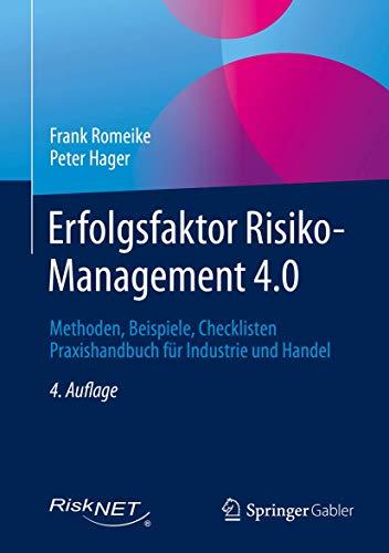 Erfolgsfaktor Risiko-Management 4.0: Methoden, Beispiele, Checklisten Praxishandbuch für Industrie und Handel