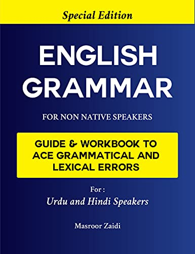 English Grammar for Non-Native Speakers: Guide and Workbook to Ace Grammatical and Lexical Errors (Special Edition for Urdu and Hindi Speakers) (English Edition)