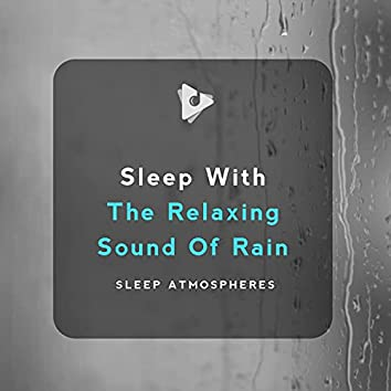 Sleep With The Relaxing Sound Of Rain