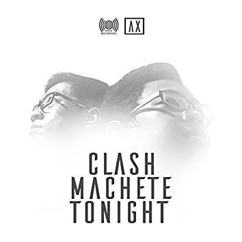 Clash Machete Tonight