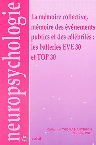 La mémoire collective, mémoire des événements publics et des célébrités : les batteries Eve 30 et Top 30