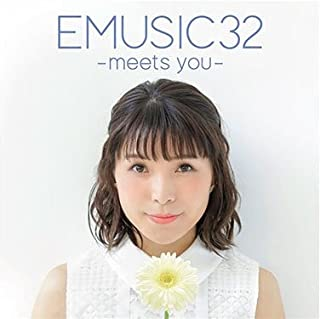 EMUSIC 32-meets you-【DVD付き限定盤】