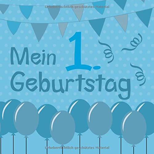 Mein 1. Geburtstag: Gästebuch zum Eintragen von Glückwünschen - Extra Platz für individuelle...