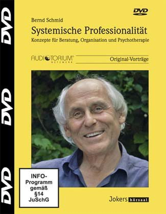 Systemische Professionalität, 3 DVD, Bernd Schmid, Konzepte für Beratung, Organisation und Psychotherapie