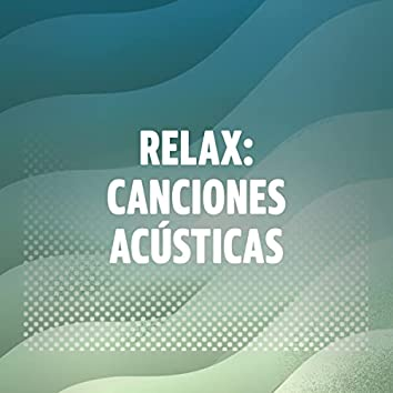 Relax: canciones acústicas