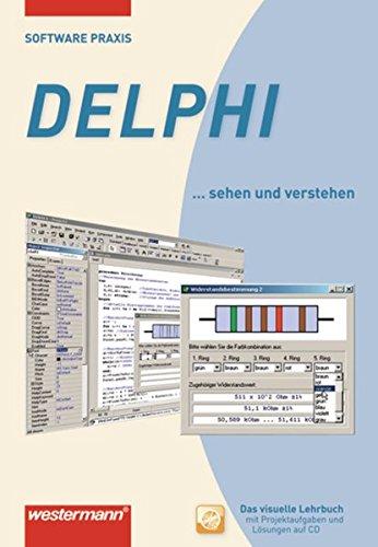 Software-Praxis: Delphi: Schülerband: Anwendungsprogramme / Delphi: Schülerband (Software-Praxis: Anwendungsprogramme)
