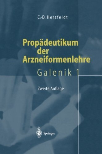 Propädeutikum der Arzneiformenlehre: Galenik 1 von Claus-Dieter Herzfeldt (4. Oktober 2013) Taschenbuch