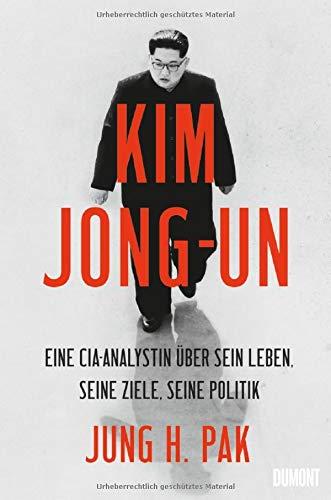 Kim Jong-un: Eine CIA-Analystin über sein Leben, seine Ziele, seine Politik