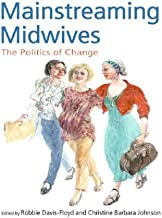 Mainstreaming Midwives: The Politics of Change (English Edition)