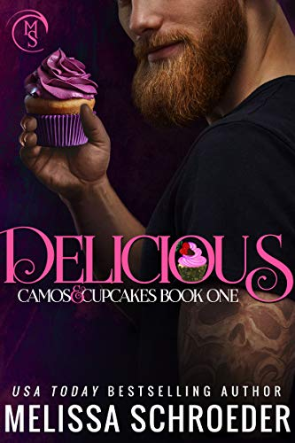 Delicious: A Brother's Best Friend Romantic Comedy (Camos and Cupcakes Book 1)
