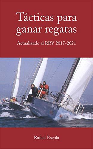 Tácticas para ganar regatas: Actualizado al RRV 2017- 2021
