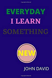 EVERYDAY I LEARN SOMETHING NEW: Lined Notebook / Journal Gift, 110 Pages, 6x9, Soft Cover, Matte Finish