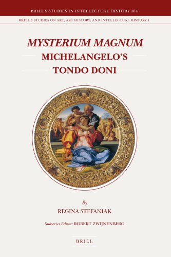 Mysterium Magnum: Michelangelo's Tondo Doni (Brill's Studies in Intellectual History, Band 164)