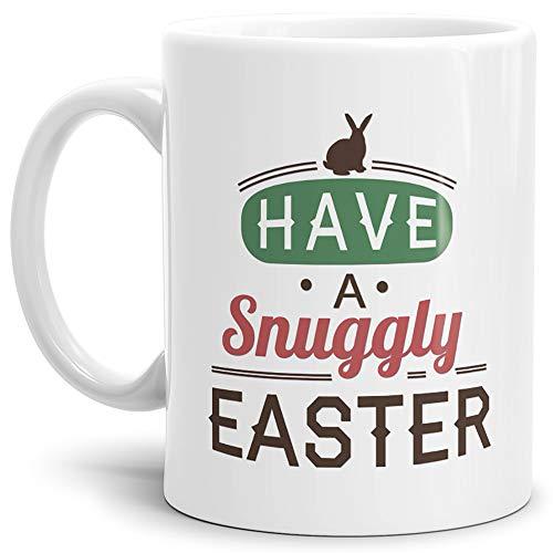 Tassendruck Oster-Tasse Snuggly Easter Weiss/Ostern/Witzig/Lustig/Tasse mit Spruch/Schön/Kaffeetasse/Oster-Geschenk/Beste Qualität - 25 Jahre Erfahrung