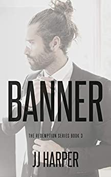 Banner (The Redemption Series Book 3) by [JJ Harper, Tammy Clarke, Tanja Ongkiehong]