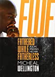 Fathered While Fatherless: A Son Finding His Way