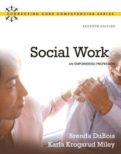 Social Work: An Empowering Profession (Connecting Core Competencies)