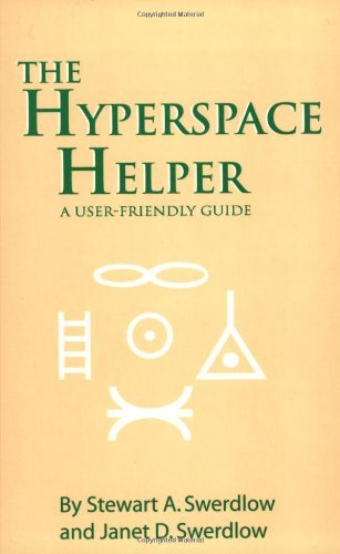The Hyperspace Helper: A User-Friendly Guide by Stewart A. Swerdlow (2003-11-02)