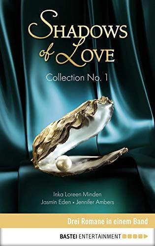 Collection No. 1 - Shadows of Love: Drei Romane in einem Band (Shadows of Love - Sammelband)