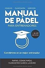 MANUAL DE PÁDEL PARA ENTRENADORES [a color]: Conviértete en un mejor entrenador