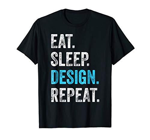 Eat Sleep Design Repeat T-Shirt Funny Graphic Designer Gift
