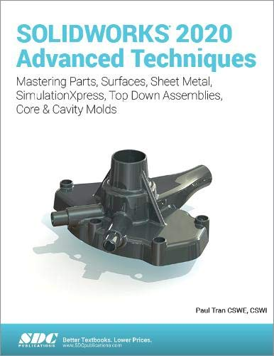 Compare Textbook Prices for SOLIDWORKS 2020 Advanced Techniques  ISBN 9781630573164 by Paul Tran