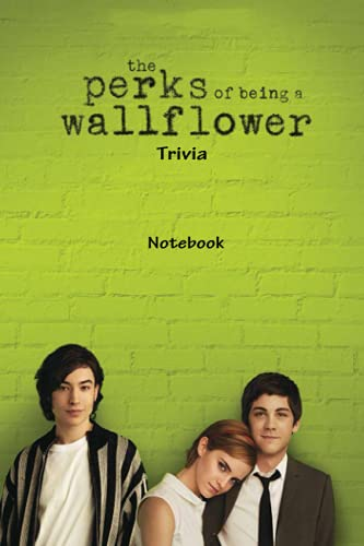 The Perks of Being A Wallflower Trivia Notebook: Notebook|Journal| Diary/ Lined - Size 6x9 Inches 100 Pages