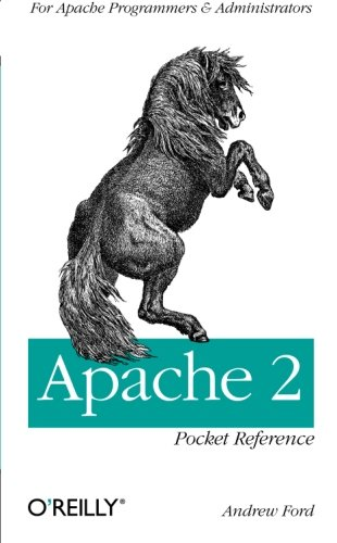 Apache 2 Pocket Reference: For Apache Programmers & Administrators: For Apache Programmers and Administrators