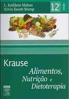 Krause - Alimentos, Nutricao E Dietoterapia