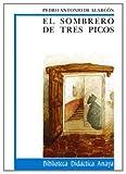 El sombrero de tres picos (CLÁSICOS - Biblioteca Didáctica Anaya)