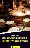 Goldberg und der unsichtbare Feind: Bierkrimi von  Lang