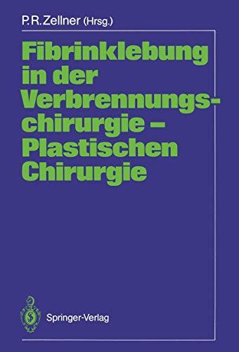 Fibrinklebung in der Verbrennungschirurgie - Plastischen Chirurgie (German Edition)