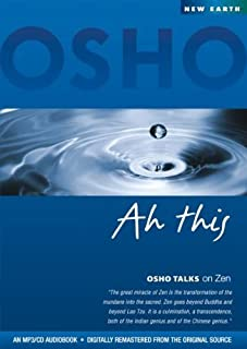Ah This: Osho Talks on Zen [MP3 AUDIOBOOK] by Osho (2007) Audio CD