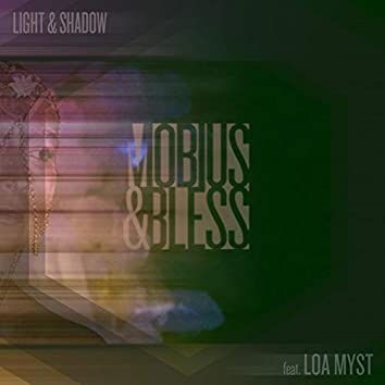 Light & Shadow (feat. Loa Myst)