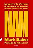 NAM: La guerra de Vietnam en palabras de los hombres y mujeres que lucharon en ella...