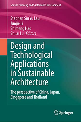 Design and Technological Applications in Sustainable Architecture: The perspective of China, Japan, Singapore and Thailand (Strategies for Sustainability)