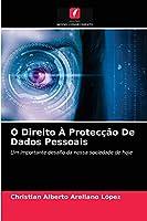 O Direito À Protecção De Dados Pessoais
