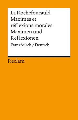 Maximes et réflexions morales / Maximen und Reflexionen: Französisch/Deutsch (Reclams Universal-Bibliothek)