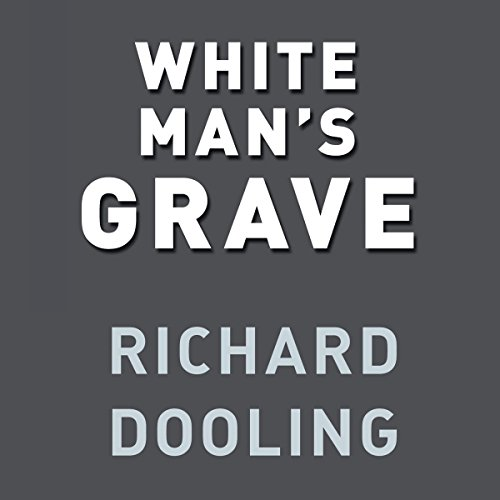 White Man's Grave Audiobook By Richard Dooling cover art