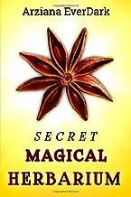 SECRET MAGICAL HERBARIUM: 340+ Magical Herbs
