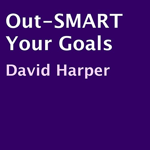 Out-SMART Your Goals audiobook cover art